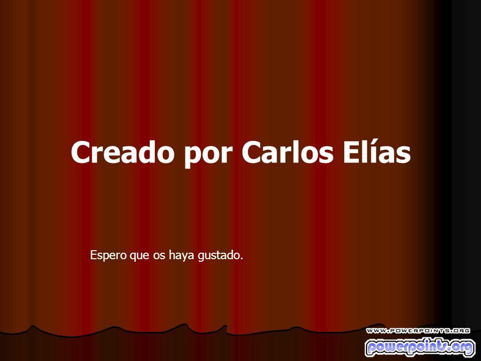 Creado por Carlos Elías Espero que os haya gustado.