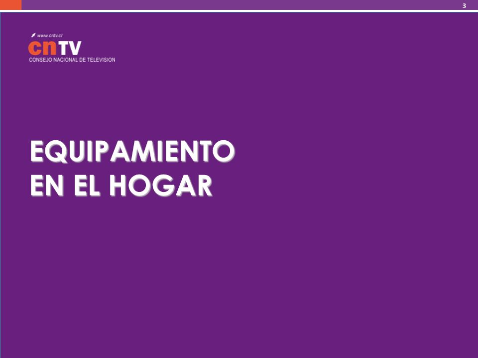 EQUIPAMIENTO EN EL HOGAR NÚMERO DE TELEVISORES EN EL HOGAR Departamento de Estudios Con un promedio de 2,7 televisores funcionando por hogar Base: 2011 Total Población 5.047 casos Evolución de n° promedio de televisores en el hogar Histórico El alza de la penetración de los televisores en el hogar estimada en un 98%, va acompañada de un incremento histórico en el n° de televisores en los hogares de los chilenos