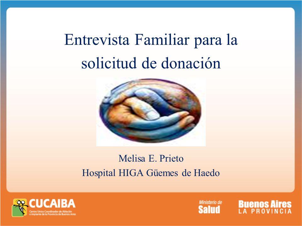 . Entrevista Familiar para la solicitud de donación Melisa E. Prieto Hospital HIGA Güemes de Haedo
