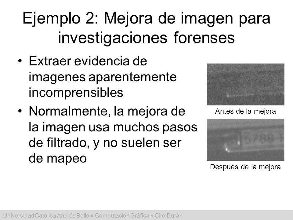 Universidad Católica Andrés Bello » Computación Gráfica » Ciro Durán Ejemplo 2: Mejora de imagen para investigaciones forenses Extraer evidencia de im