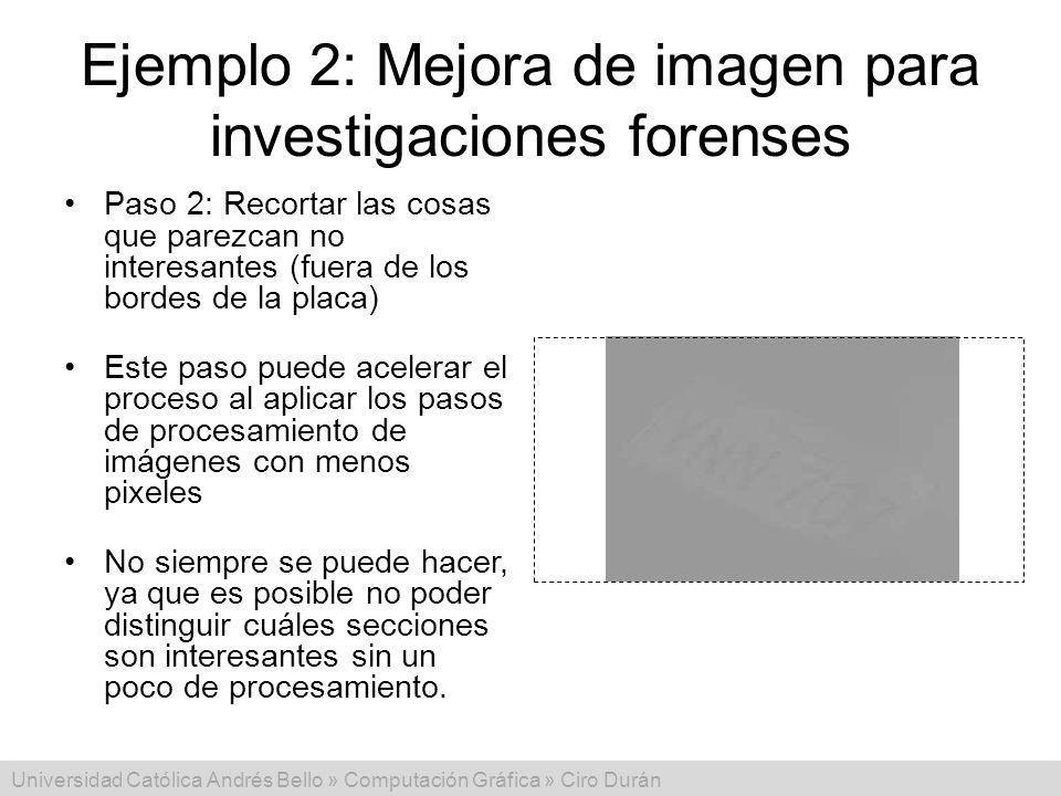Universidad Católica Andrés Bello » Computación Gráfica » Ciro Durán Ejemplo 2: Mejora de imagen para investigaciones forenses Paso 2: Recortar las co