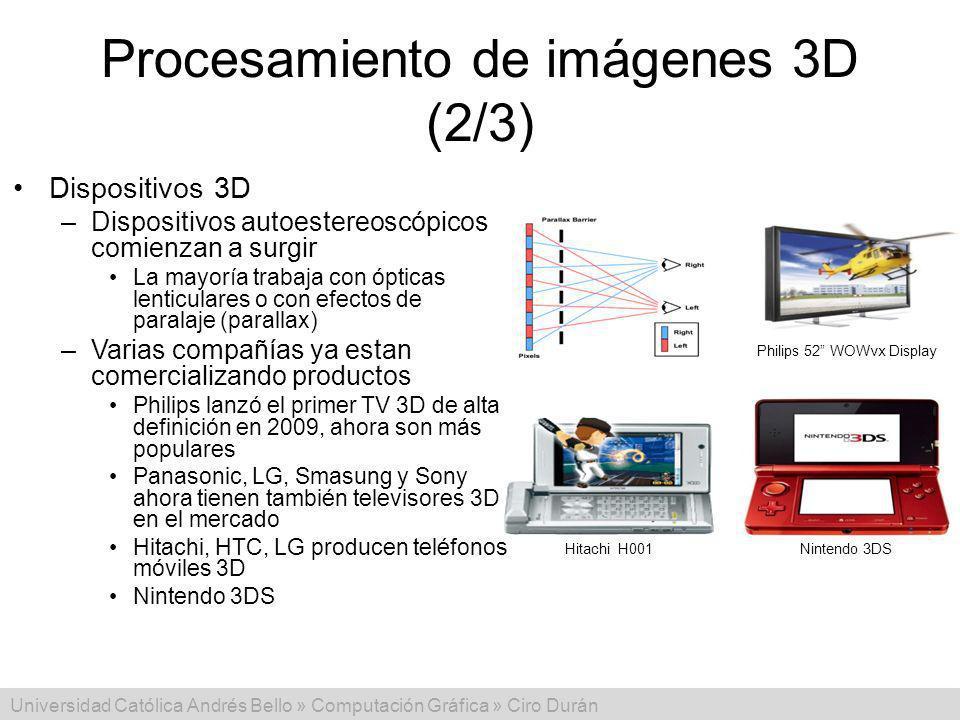 Universidad Católica Andrés Bello » Computación Gráfica » Ciro Durán Procesamiento de imágenes 3D (2/3) Dispositivos 3D –Dispositivos autoestereoscópi