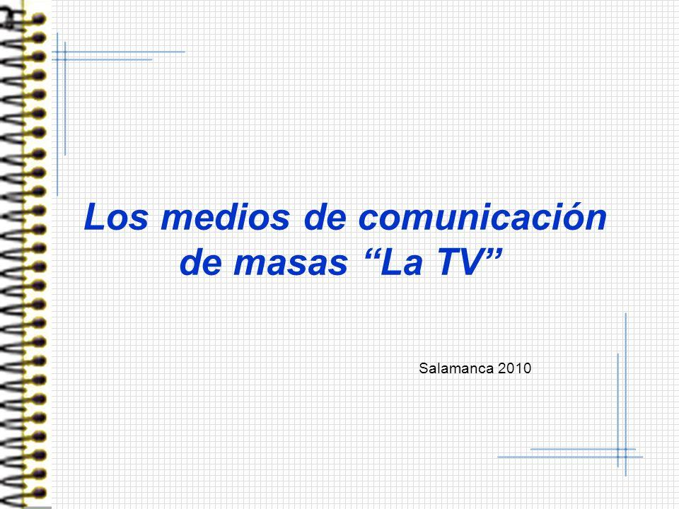 Los medios de comunicación de masas La TV Salamanca 2010