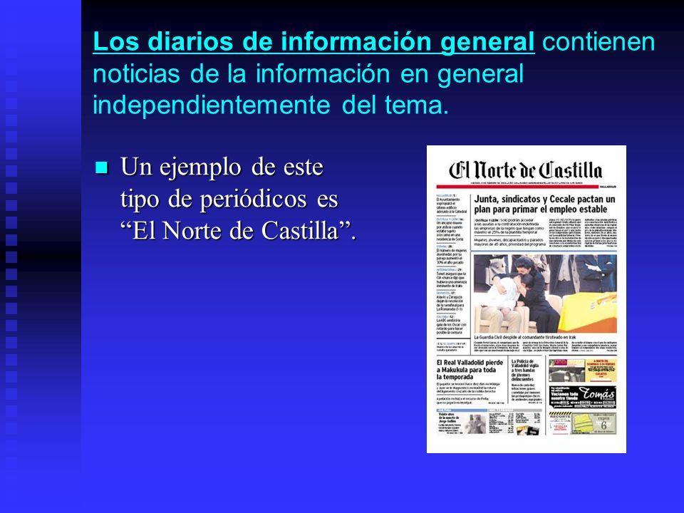 Los diarios de información general contienen noticias de la información en general independientemente del tema. Un ejemplo de este tipo de periódicos