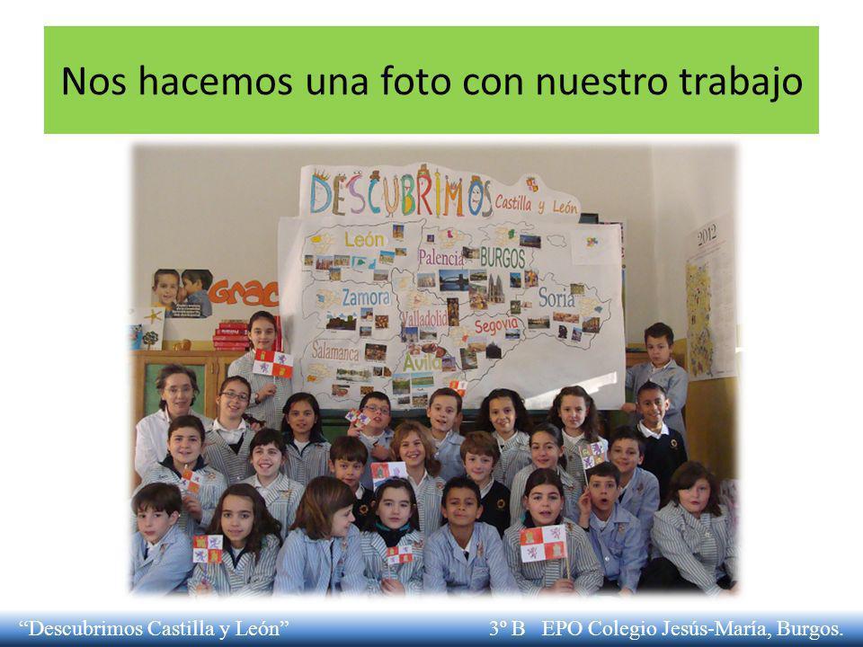 Nos hacemos una foto con nuestro trabajo Descubrimos Castilla y León 3º B EPO Colegio Jesús-María, Burgos.