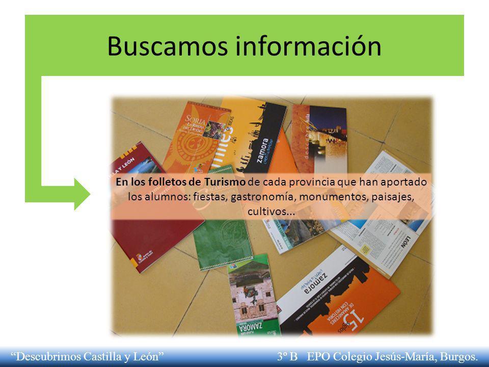 Buscamos información En los folletos de Turismo de cada provincia que han aportado los alumnos: fiestas, gastronomía, monumentos, paisajes, cultivos..