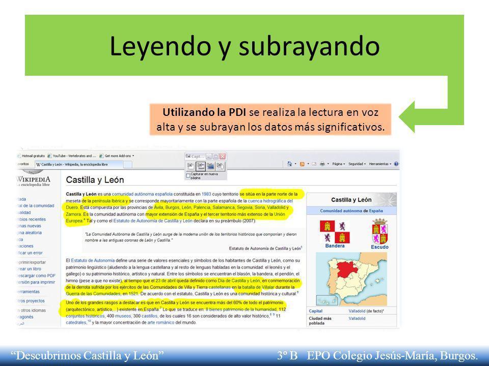 Leyendo y subrayando Utilizando la PDI se realiza la lectura en voz alta y se subrayan los datos más significativos. Descubrimos Castilla y León 3º B
