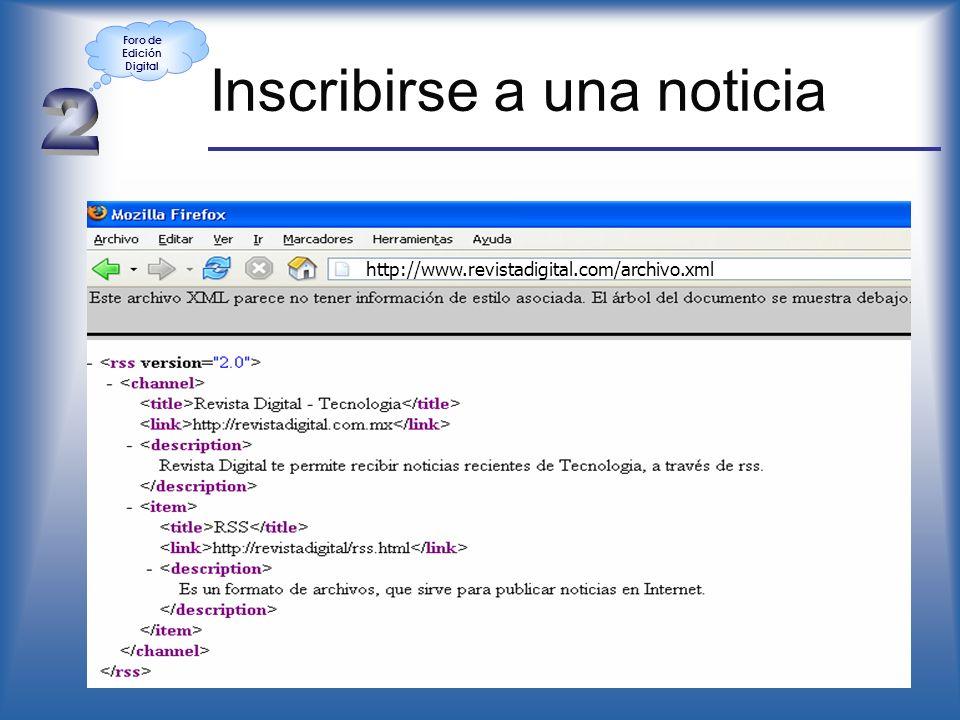 Inscribirse a una noticia http://www.revistadigital.com/archivo.xml Foro de Edición Digital