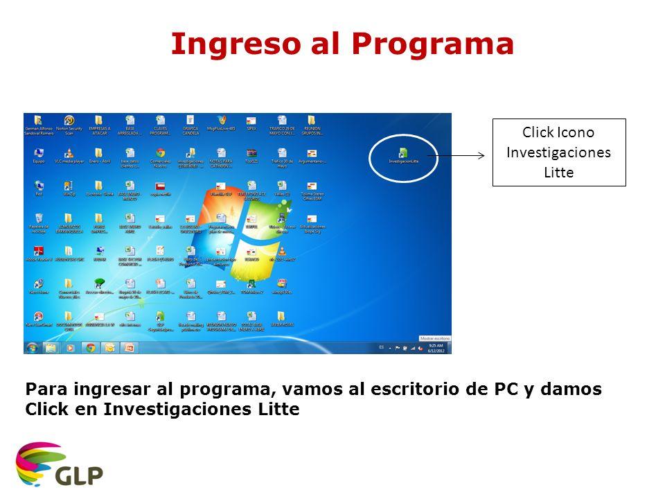 Ingreso al Programa Click Icono Investigaciones Litte Para ingresar al programa, vamos al escritorio de PC y damos Click en Investigaciones Litte