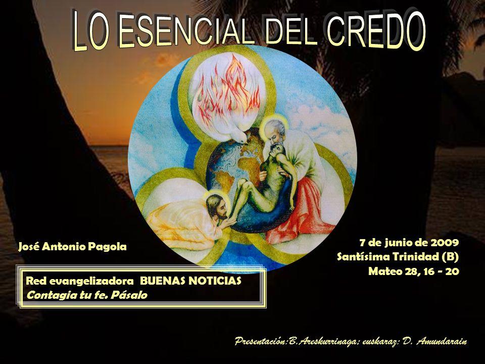 7 de junio de 2009 Santísima Trinidad (B) Mateo 28, 16 - 20 Red evangelizadora BUENAS NOTICIAS Contagia tu fe.