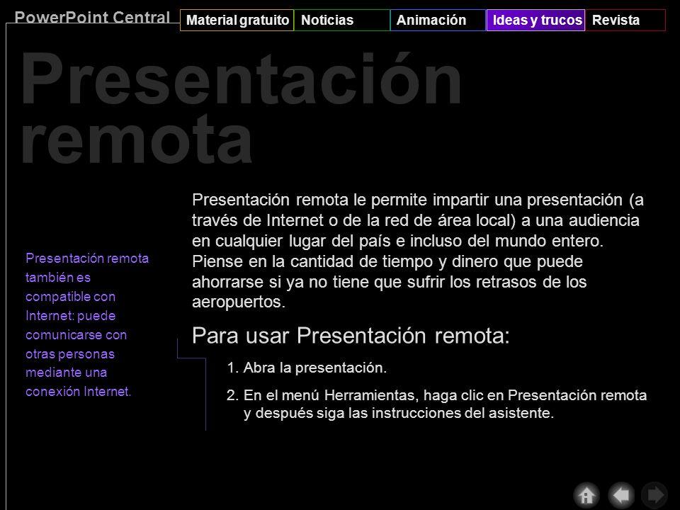 PowerPoint Central Material gratuitoNoticiasAnimaciónIdeas y trucosRevista Presentación remota Andrés llamó desde Lima; desea que le muestre la presen