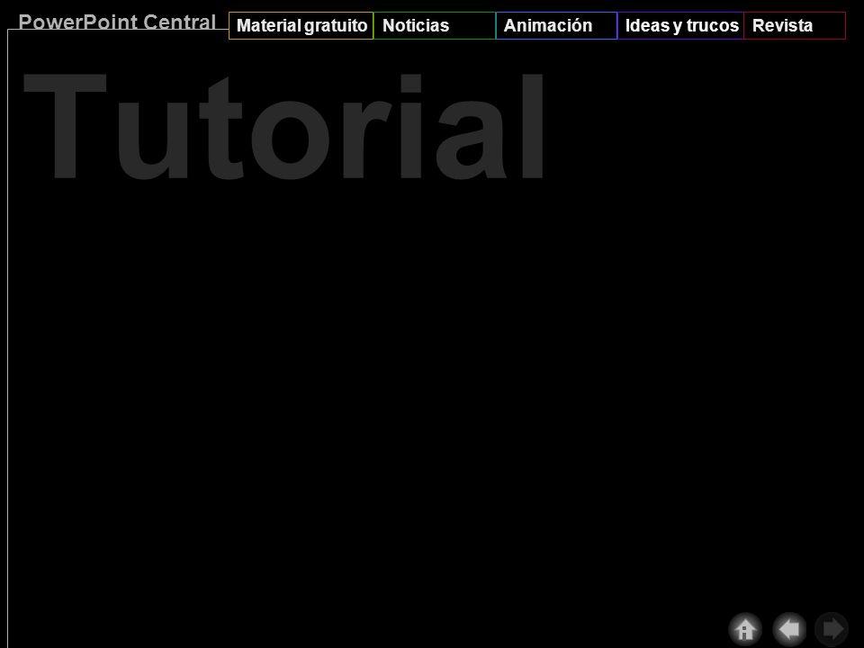 PowerPoint Central Material gratuitoNoticiasAnimaciónIdeas y trucosRevista Tutorial