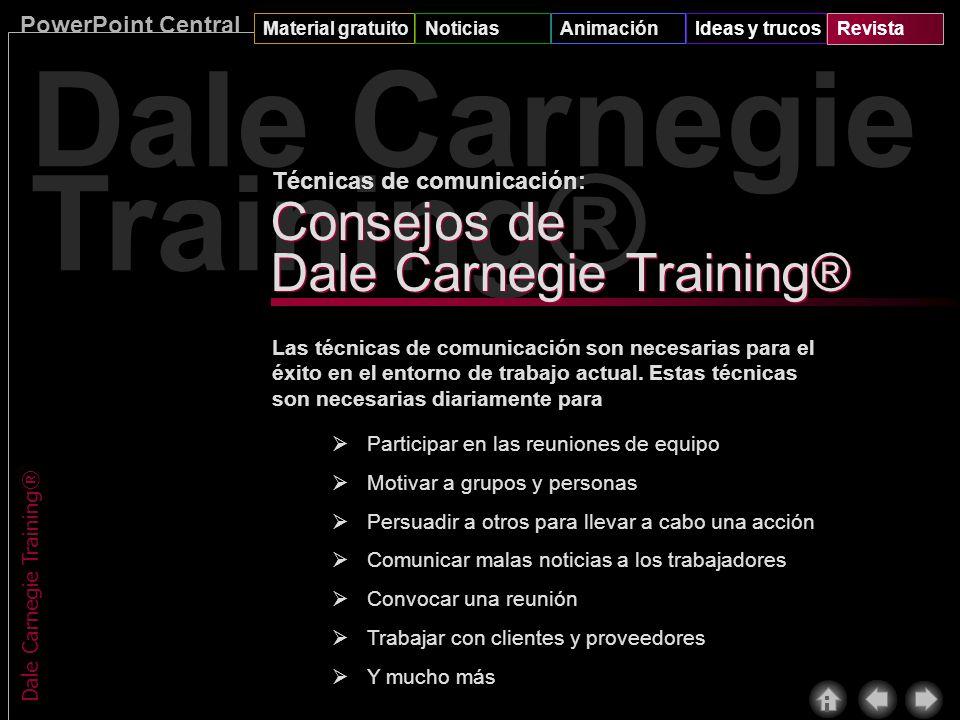 PowerPoint Central Material gratuitoNoticiasAnimaciónIdeas y trucosRevista Dale Carnegie Training® Dale Carnegie Training© fue fundada en 1912 por Dal