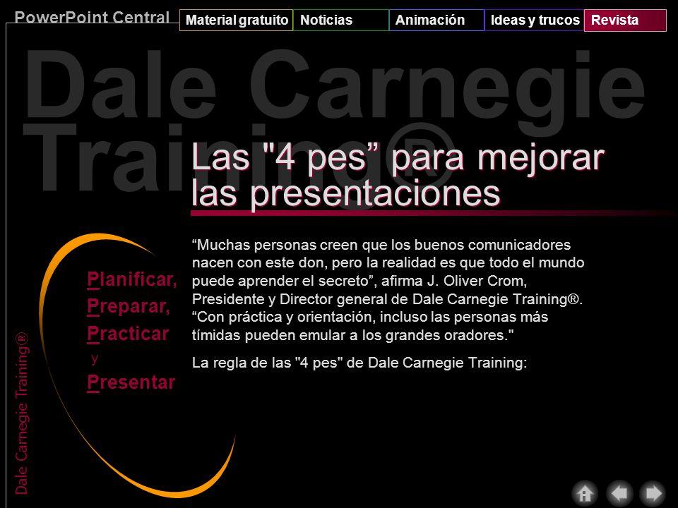 PowerPoint Central Material gratuitoNoticiasAnimaciónIdeas y trucosRevista Dale Carnegie Training® Técnicas de comunicación: Consejos de Dale Carnegie
