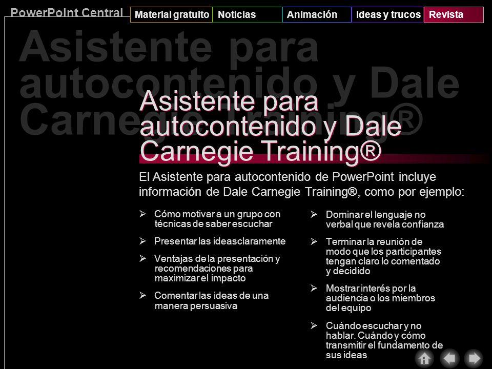 PowerPoint Central Material gratuitoNoticiasAnimaciónIdeas y trucosRevista Dale Carnegie Training® Planificar, Preparar, Practicar y Presentar Dale Ca