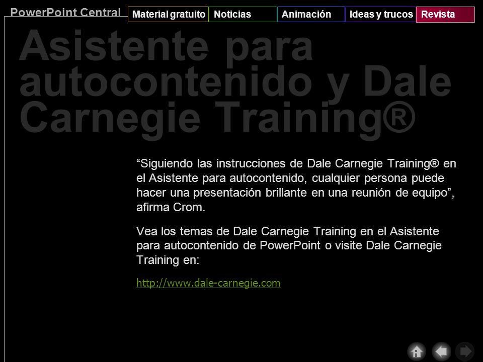 PowerPoint Central Material gratuitoNoticiasAnimaciónIdeas y trucosRevista Asistente para autocontenido y Dale Carnegie Training® Cómo motivar a un gr