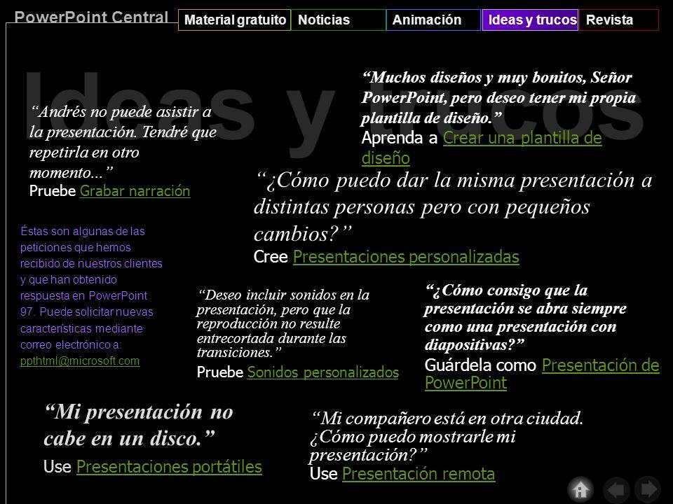 PowerPoint Central Material gratuitoNoticiasAnimaciónIdeas y trucosRevista Noticias Para ver las últimas noticias acerca de herramientas de Internet d