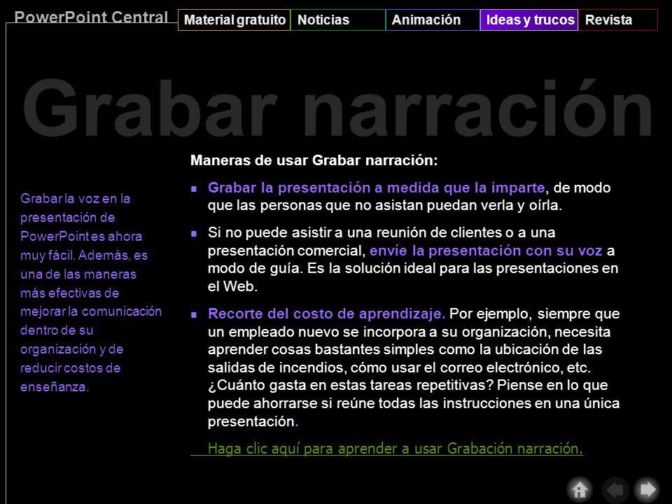 PowerPoint Central Material gratuitoNoticiasAnimaciónIdeas y trucosRevista Presentación remota Andrés llamó desde Lima; desea que le muestre la presentación que voy a realizar mañana en la Universidad Técnica.