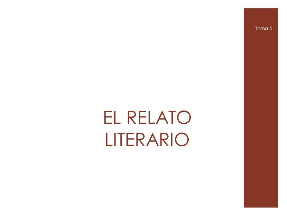 EL RELATO LITERARIO Tema 5