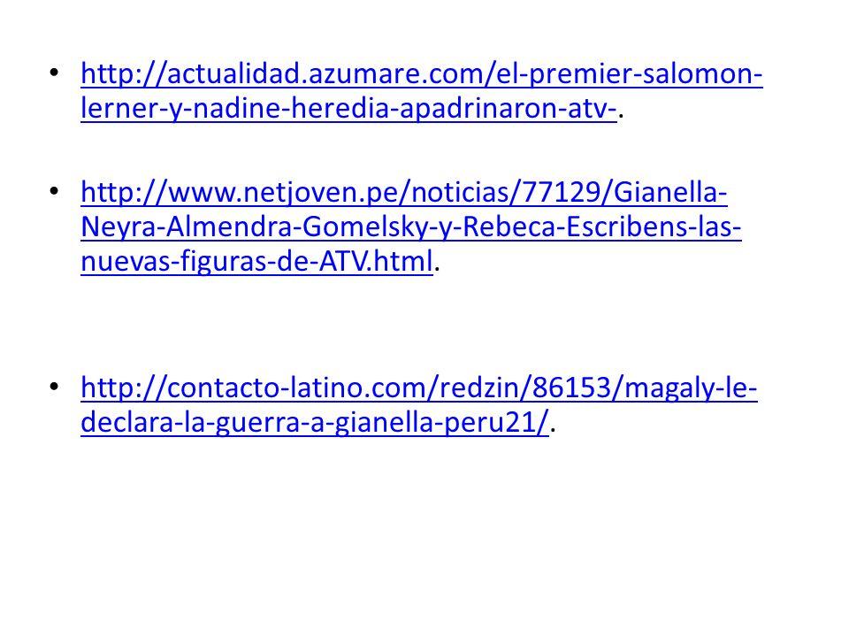 http://actualidad.azumare.com/el-premier-salomon- lerner-y-nadine-heredia-apadrinaron-atv-.
