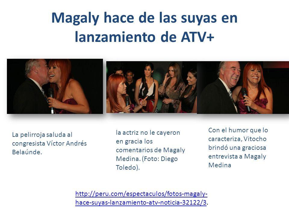 Magaly hace de las suyas en lanzamiento de ATV+ La pelirroja saluda al congresista Víctor Andrés Belaúnde.