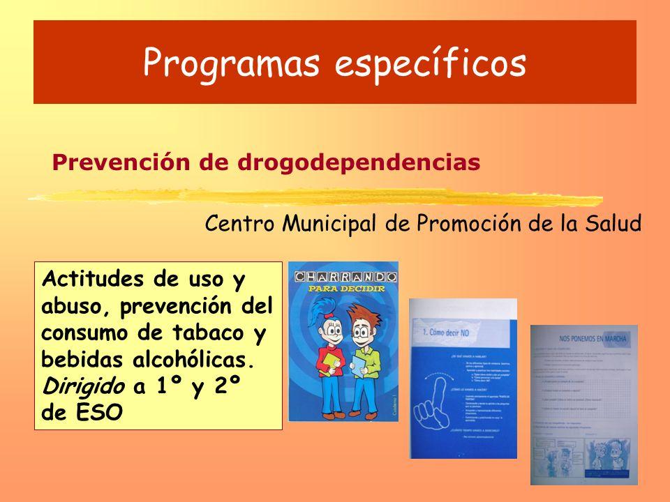 Programas específicos Prevención de drogodependencias Centro Municipal de Promoción de la Salud Actitudes de uso y abuso, prevención del consumo de ta