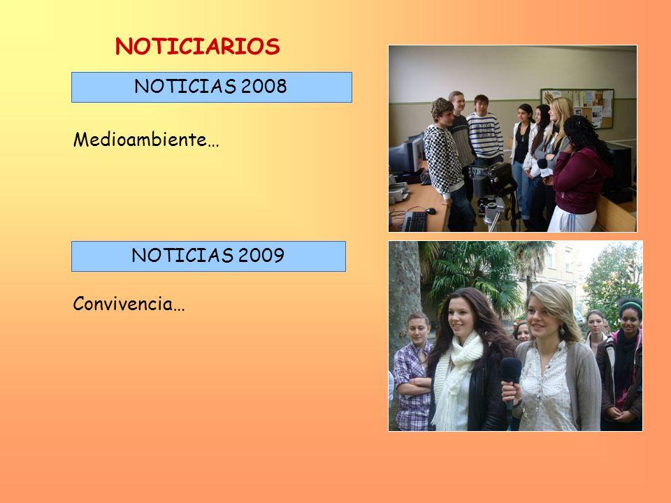 NOTICIAS 2008 NOTICIAS 2009 NOTICIARIOS Convivencia… Medioambiente…
