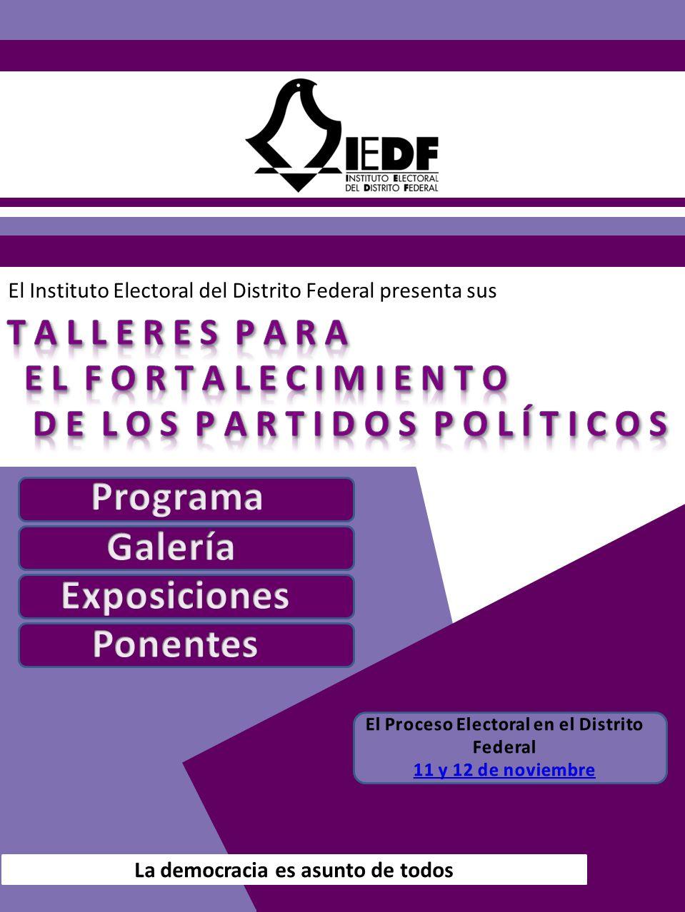 El Instituto Electoral del Distrito Federal presenta sus La democracia es asunto de todos