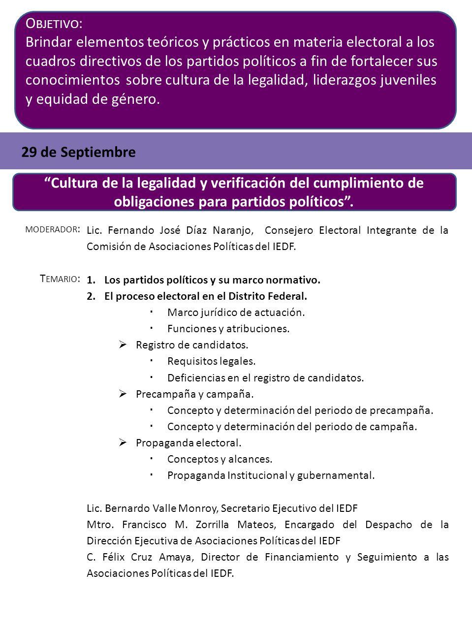 O BJETIVO : Brindar elementos teóricos y prácticos en materia electoral a los cuadros directivos de los partidos políticos a fin de fortalecer sus con