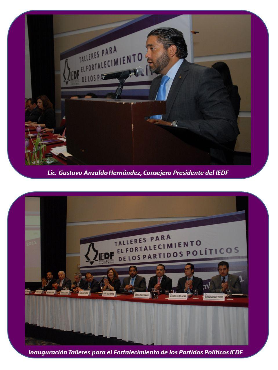 Lic. Gustavo Anzaldo Hernández, Consejero Presidente del IEDF Inauguración Talleres para el Fortalecimiento de los Partidos Políticos IEDF