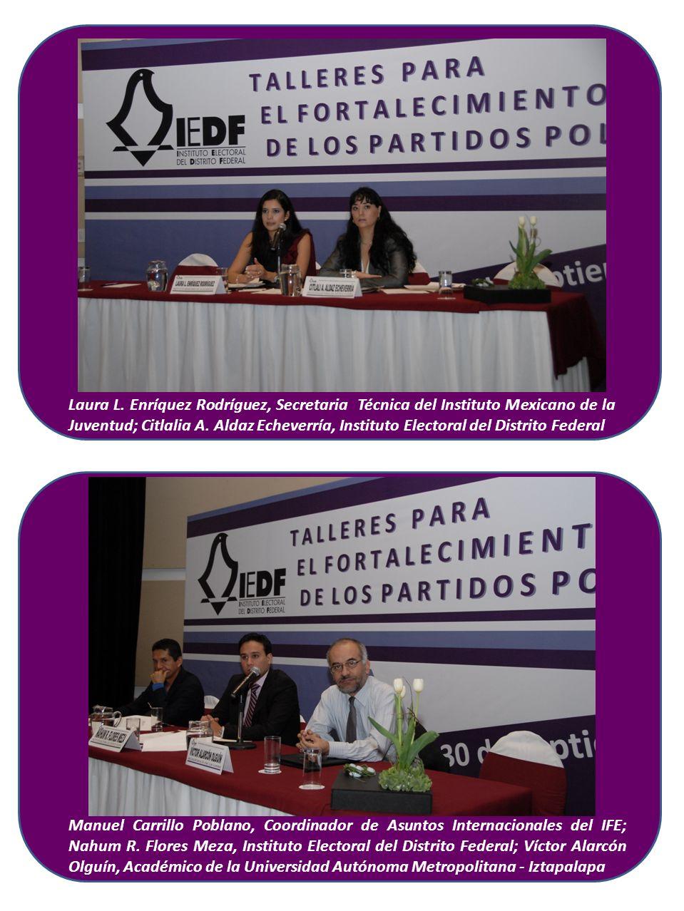 Laura L. Enríquez Rodríguez, Secretaria Técnica del Instituto Mexicano de la Juventud; Citlalia A. Aldaz Echeverría, Instituto Electoral del Distrito