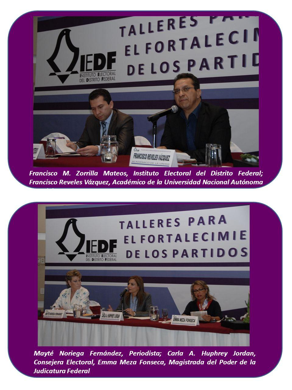 Francisco M. Zorrilla Mateos, Instituto Electoral del Distrito Federal; Francisco Reveles Vázquez, Académico de la Universidad Nacional Autónoma de Mé