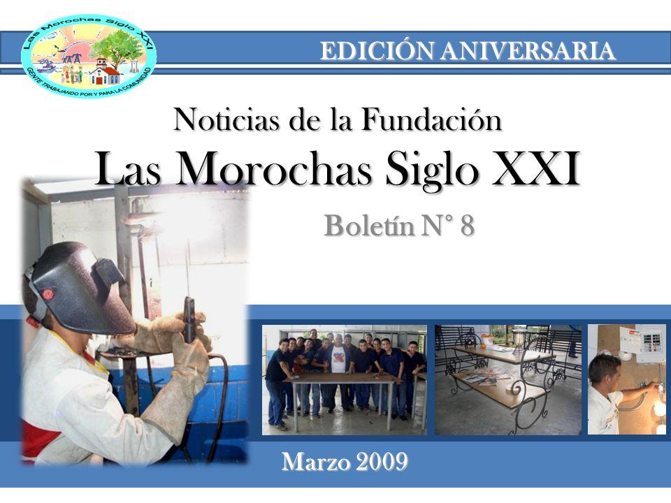 de la Fundación Las Morochas Siglo XXI El pasado 9 de febrero, la Fundación Las Morochas Siglo XXI arribó a su tercer aniversario.