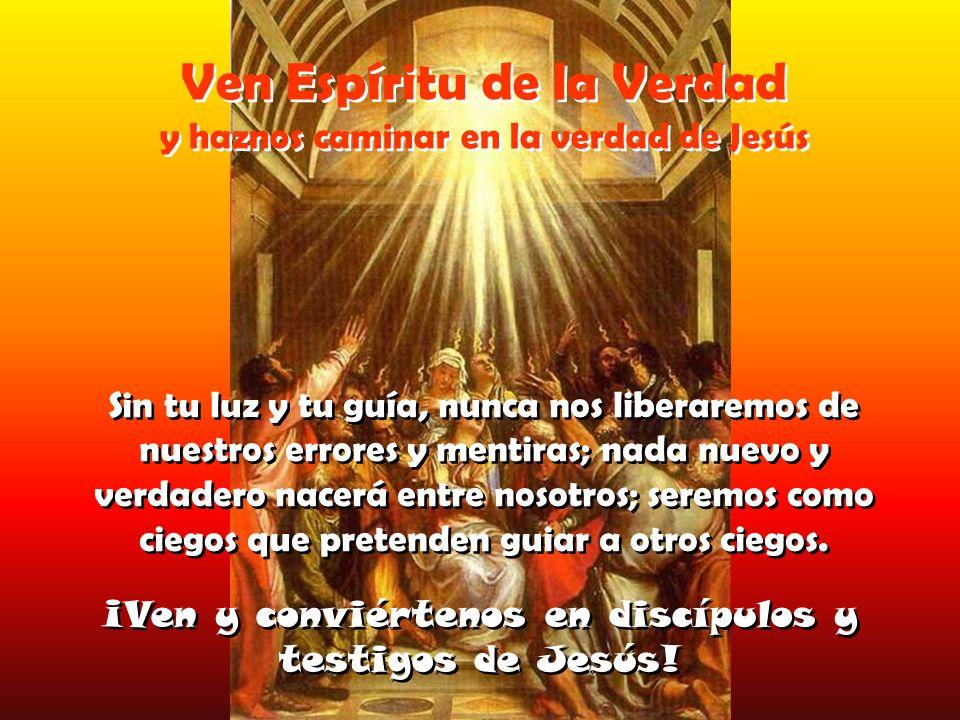 Ven Espíritu Santo y recuérdanos las palabras buenas que decía Jesús.
