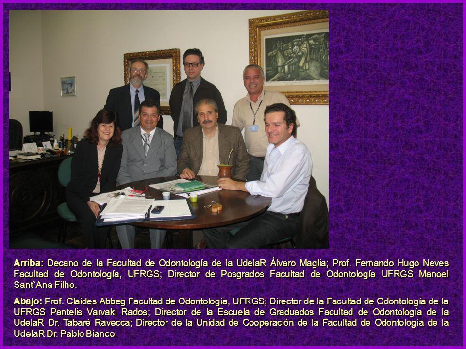 Arriba: Decano de la Facultad de Odontología de la UdelaR Álvaro Maglia; Prof.
