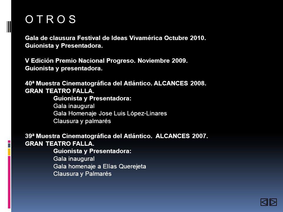 O T R O S Gala de clausura Festival de Ideas Vivamérica Octubre 2010.