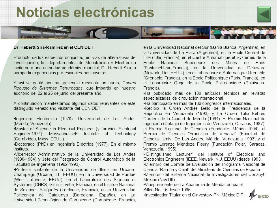 Dr. Hebertt Sira-Ramírez en el CENIDET Producto de los esfuerzos conjuntos, en vías de alternativas de investigación, los departamentos de Mecatrónica