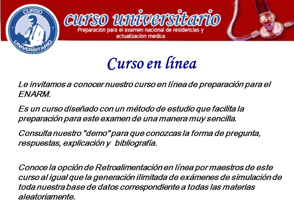 Curso en línea Le invitamos a conocer nuestro curso en línea de preparación para el ENARM.