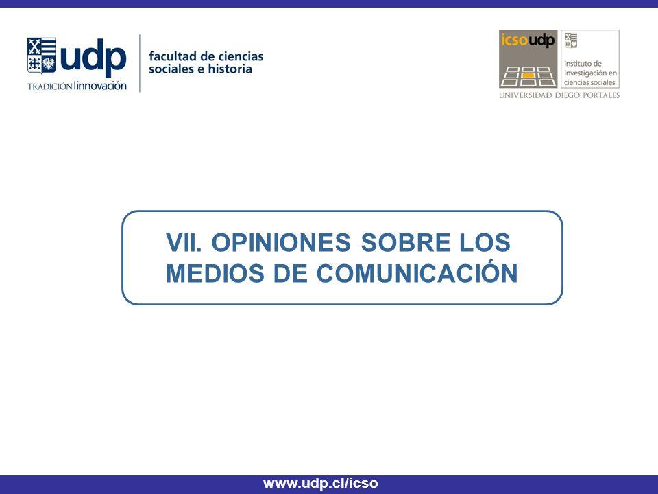 VII. OPINIONES SOBRE LOS MEDIOS DE COMUNICACIÓN www.udp.cl/icso