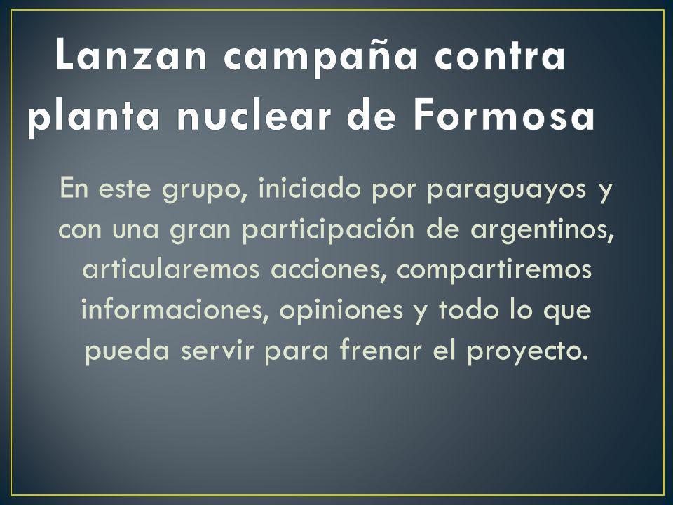 En este grupo, iniciado por paraguayos y con una gran participación de argentinos, articularemos acciones, compartiremos informaciones, opiniones y to
