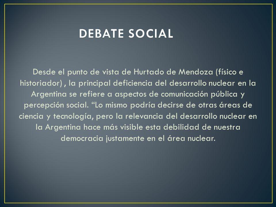 Desde el punto de vista de Hurtado de Mendoza (físico e historiador), la principal deficiencia del desarrollo nuclear en la Argentina se refiere a asp