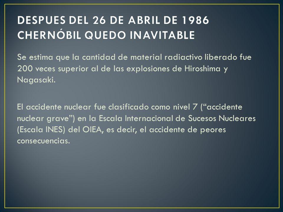 Se estima que la cantidad de material radiactivo liberado fue 200 veces superior al de las explosiones de Hiroshima y Nagasaki. El accidente nuclear f
