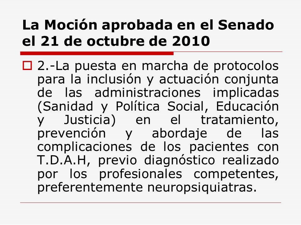 La Moción aprobada en el Senado el 21 de octubre de 2010 2.-La puesta en marcha de protocolos para la inclusión y actuación conjunta de las administra