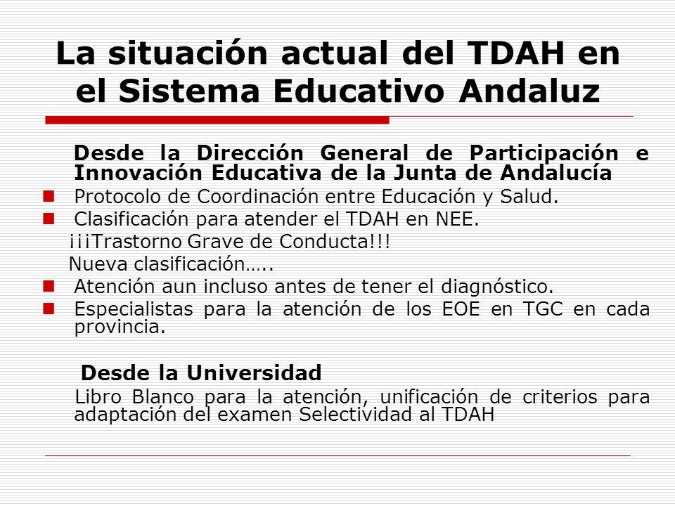 La situación actual del TDAH en el Sistema Educativo Andaluz Desde la Dirección General de Participación e Innovación Educativa de la Junta de Andalucía Protocolo de Coordinación entre Educación y Salud.
