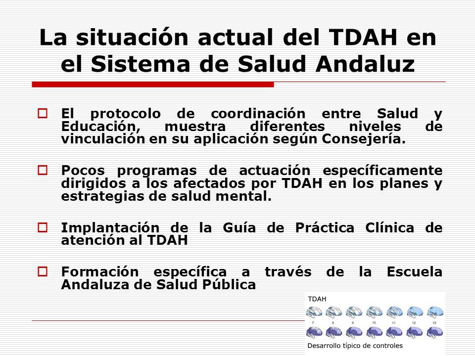 La situación actual del TDAH en el Sistema de Salud Andaluz El protocolo de coordinación entre Salud y Educación, muestra diferentes niveles de vinculación en su aplicación según Consejería.