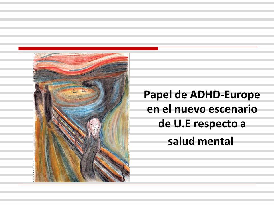 Papel de ADHD-Europe en el nuevo escenario de U.E respecto a salud mental