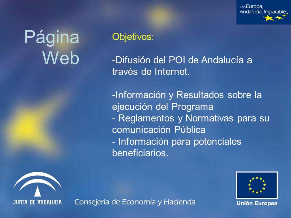 Página Web Objetivos: -Difusión del POI de Andalucía a través de Internet. -Información y Resultados sobre la ejecución del Programa - Reglamentos y N