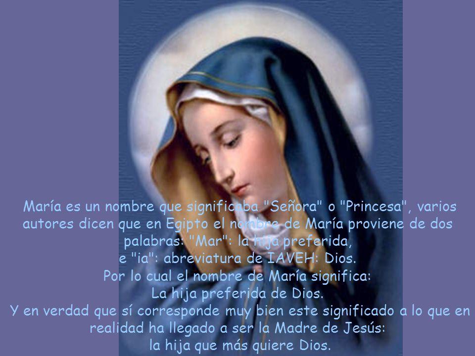 En Israel era muy estimado el nombre de María. Así se llamaba la hermana de Moisés, y en tiempos de Jesús este nombre era tan popular, que las tres mu