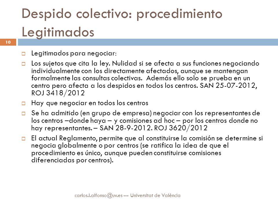 Despido colectivo: procedimiento Legitimados Legitimados para negociar: Los sujetos que cita la ley.