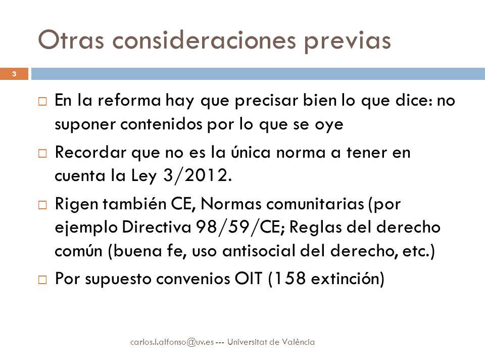 Otras consideraciones previas En la reforma hay que precisar bien lo que dice: no suponer contenidos por lo que se oye Recordar que no es la única norma a tener en cuenta la Ley 3/2012.